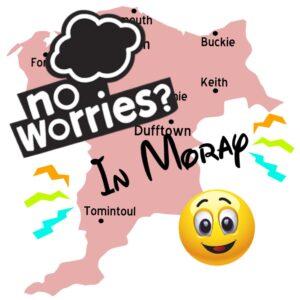 No Worries in Moray